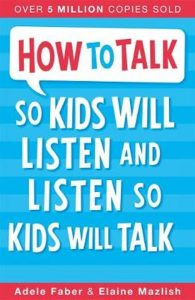 How to Talk so Kids Will Listen and Listen so Kids Will Talk Bol.com